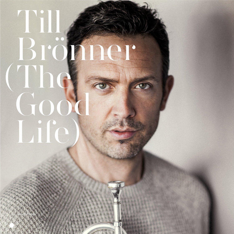 The Good Life / Till Brönner | Brönner, Till. Parolier. Compositeur. Chanteur