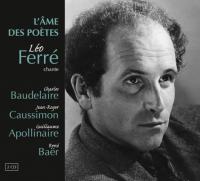 âme des poètes (L') : Léo Ferré chante Baudelaire, Caussimon, Apollinaire... |