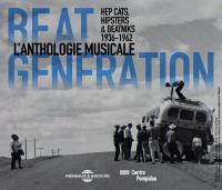 Beat generation : hep cats, hipsters & beatniks 1936-1962
