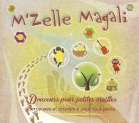 Douceurs pour petites oreilles / M'zelle Magali, comp. & chant | M'zelle Magali. Interprète