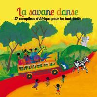 La savane danse : 27 comptines d'Afrique pour les tout-petits / Emile Biayenda, interpr. | Biayenda, Emile. Interprète. Interpr.