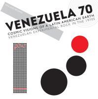 Venezuela 70 cosmic visions of a latin american earth, venezualan experimental rock in the 1970s