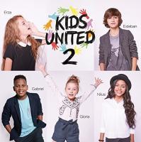 Kids United 2 | Kids United. Musicien. Ens. voc. & instr.
