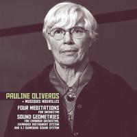 Four meditaions - Sound geometries / Pauline Oliveros, comp. | Oliveros, Pauline (1932-2016). Compositeur. Interprète