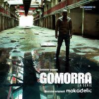 Gomorra La série : bande originale de la série de Roberto Saviano / Mokadelic | NTO