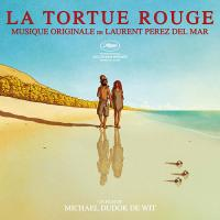 Tortue rouge (La) : bande originale du film Michael Dudok de Wit | Perez Del mar, Laurent