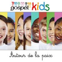 Autour de la paix / Gospel Kids, ens. voc. & instr. |