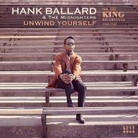 Unwind yourself : the King recordings, 1964-1967 | Hank Ballard. Chanteur