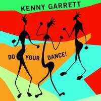 Do your dance ! / Kenny Garrett | Kenny Garrett