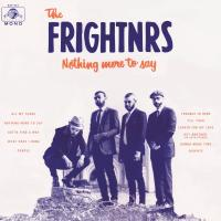 Nothing more to say | Frightnrs (The). Compositeur