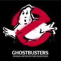 Ghostbusters : bande originale du film d'Ivan Reitman et Amy Pascal : original motion picture soundtrack