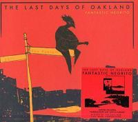The Last days of Oakland | Fantastic Negrito