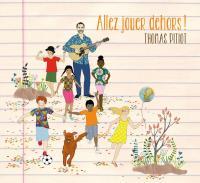 ALLEZ JOUER DEHORS ! | Pitiot, Thomas