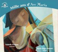 Mille ans d'Ave Maria | Fremau, Isabelle. Chanteur