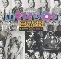 Weird world. vol. 1 : 1977-1981, time capsule | The Weirdos. Musicien
