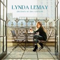 Décibels et des silences Lynda Lemay, comp., chant Marie-Claude Petit, Daniel Jean, chant