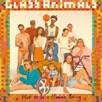 How to be human being | Glass Animals