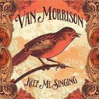 Keep me singing / Van Morrison | Morrison, Van - Chant