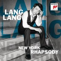 New York rhapsody Aaron Copland, George Gershwin, Leonard Bernstein, comp. Lang Lang, piano featuring Madeleine Peyroux, chant Sean Jones, trompette.... [et al.]