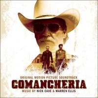 Comancheria original motion picture soundtrack = bande originale du film Nick Cave & Warren Ellis, compositeurs David Mackenzie, réalisateur