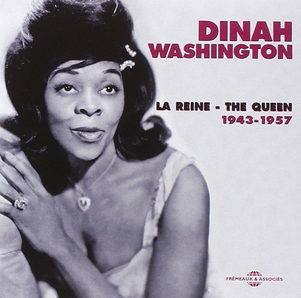 Dinah Washington, la reine : 1943 - 1957 | Dinah Washington (1924-1963). Chanteur