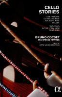 Cello stories une histoire du violoncelle aux XVIIe & XVIIIe siècles Bruno Cocset, violoncelle. Les Basses Réunies, ensemble instrumental
