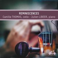 Reminiscences Gabriel Fauré, Henri Duparc, Eugène Ysaÿe... [et al.], comp. Camille Thomas, violoncelle Julien Libeer, piano