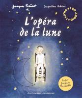 L'opéra de la lune / Jacques Prévert, textes | Prévert, Jacques (1900-1977). Auteur