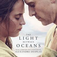 The light between oceans = Une vie entre deux océans bande originale du film de Derek Cianfrance Alexandre Desplat, comp., direction Derek Cianfrance, réalisateur