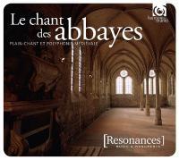 Chant des abbayes (Le ) : plain-chant et polyphonie médiévale |  Anonyme