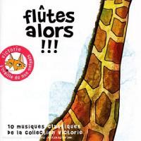 Flûtes alors !!! : 10 musiques classiques / Johann Sebastian Bach, comp. |