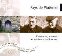 Pays de Ploërmel : chanteurs, sonneurs et conteurs traditionnels | Morel, Vincent. Interprète