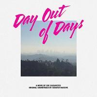 Day out of days : bande originale du film de Zoe Cassavetes | Cassavetes, Zoe (1970-....)
