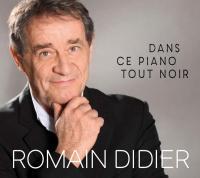 Dans ce piano tout noir | Didier, Romain (1949-....). Compositeur