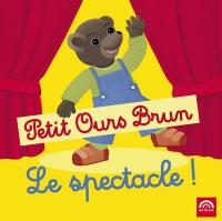 Petit Ours Brun : le spectacle !