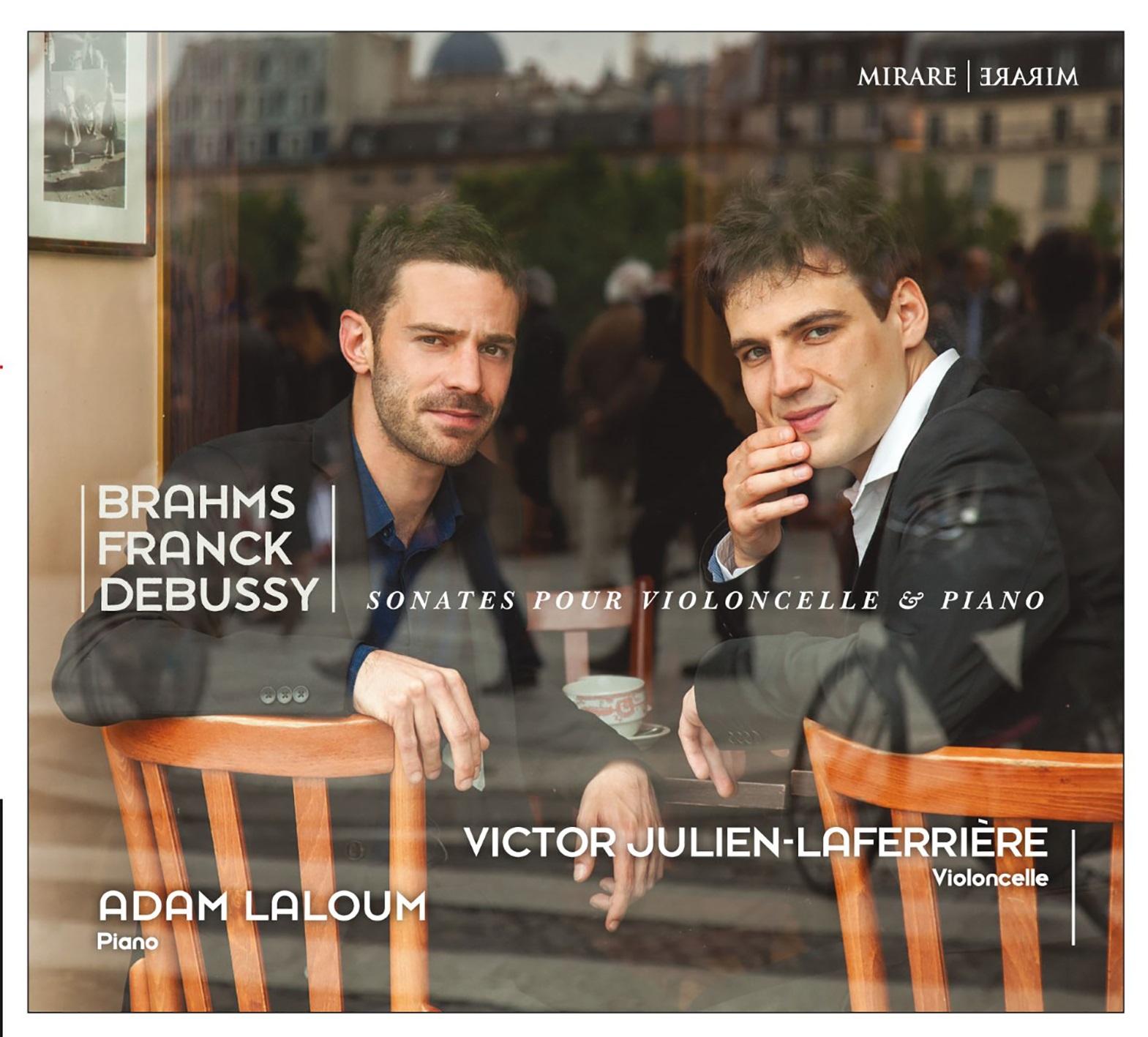 Sonates pour violoncelle & piano Johannes Brahms, Claude Debussy, César Franck, comp. Victor Julien-Lafferrière, violoncelle Adam Laloum, piano