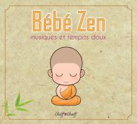 Bébé Zen : Musiques et tempos doux