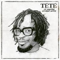 Chroniques de Pierrot Lunaire (Les) | Tété (1975-....). Compositeur
