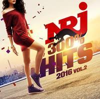 NRJ 300 % hits 2016, vol. 2 | Anthologie