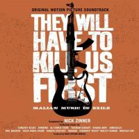 They will have to kill us first original motion picture soundtrack malian music in exile Nick Zinner & Amkoullel, Moussa Sidi, Bombino... [et al.] Johanna Schwartz, réalisatrice