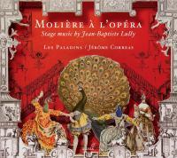Molière à l'opéra : musique de scène de Jean-Baptiste Lully