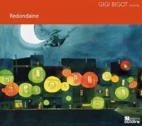Redondaine / Gigi Bigot, narr. |