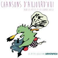 CHANSONS D'AUJOURD'HUI POUR LES PETITS ET LES GRANDS AUSSI : vol. 2 |