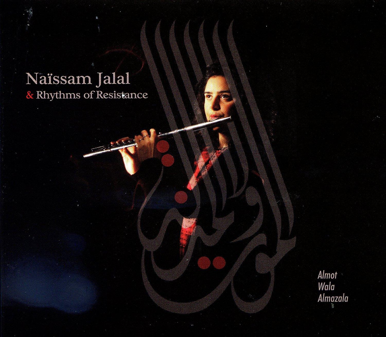 Almot Wala Almazala Naïssam Jalal, compositions & flutes Rhythms of Resistance, ensemble instrumental