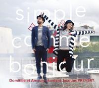 Simple comme bonjour : Domitille et Amaury chantent Jacques Prévert |
