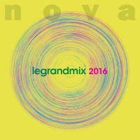 Nova le grand mix 2016 | Compilation