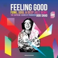 Feeling good : funk, soul & deep jazz gems, the supreme sound of producer Bob Shad
