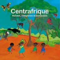Centrafrique : rondes, comptines et berceuses / Marlène N'Garo, chant | N'Garo, Marlène. Interprète