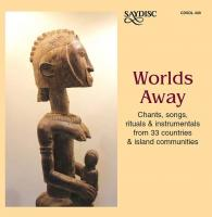 Worlds away chants, songs, rituals & instrumentals from 33 countries & island communities