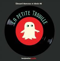 La petite Trouille | Édouard Manceau (1969-....). Auteur
